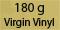 180g Virgin Vinyl