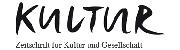 KULTUR - Zeitschrift für Kultur und Gesellschaft