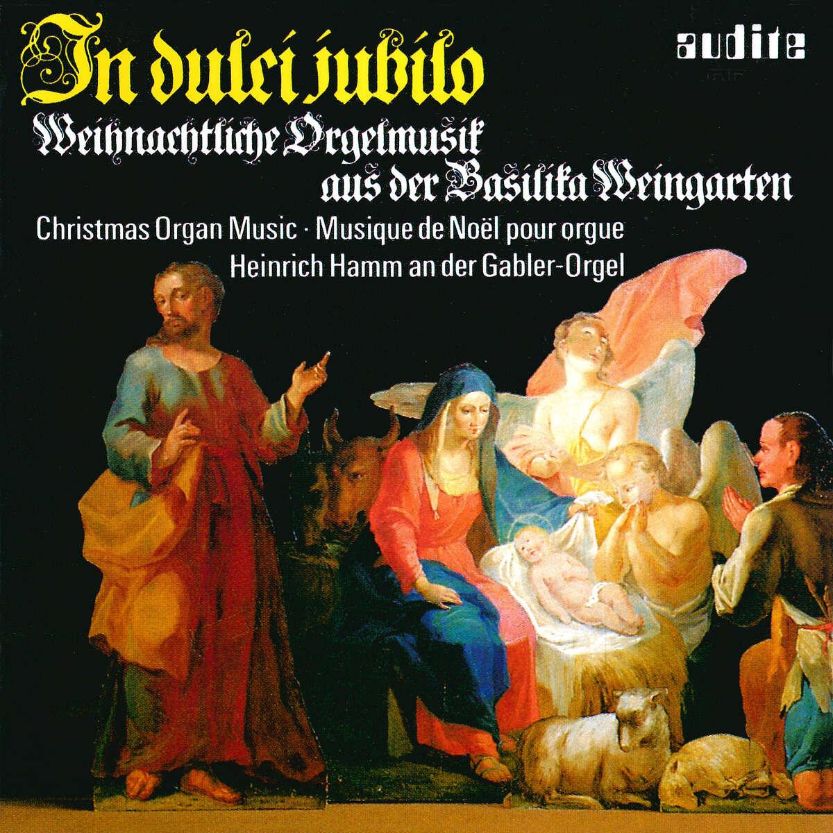 In Dulci Jubilo - Christmas Organ Music from Weingarten