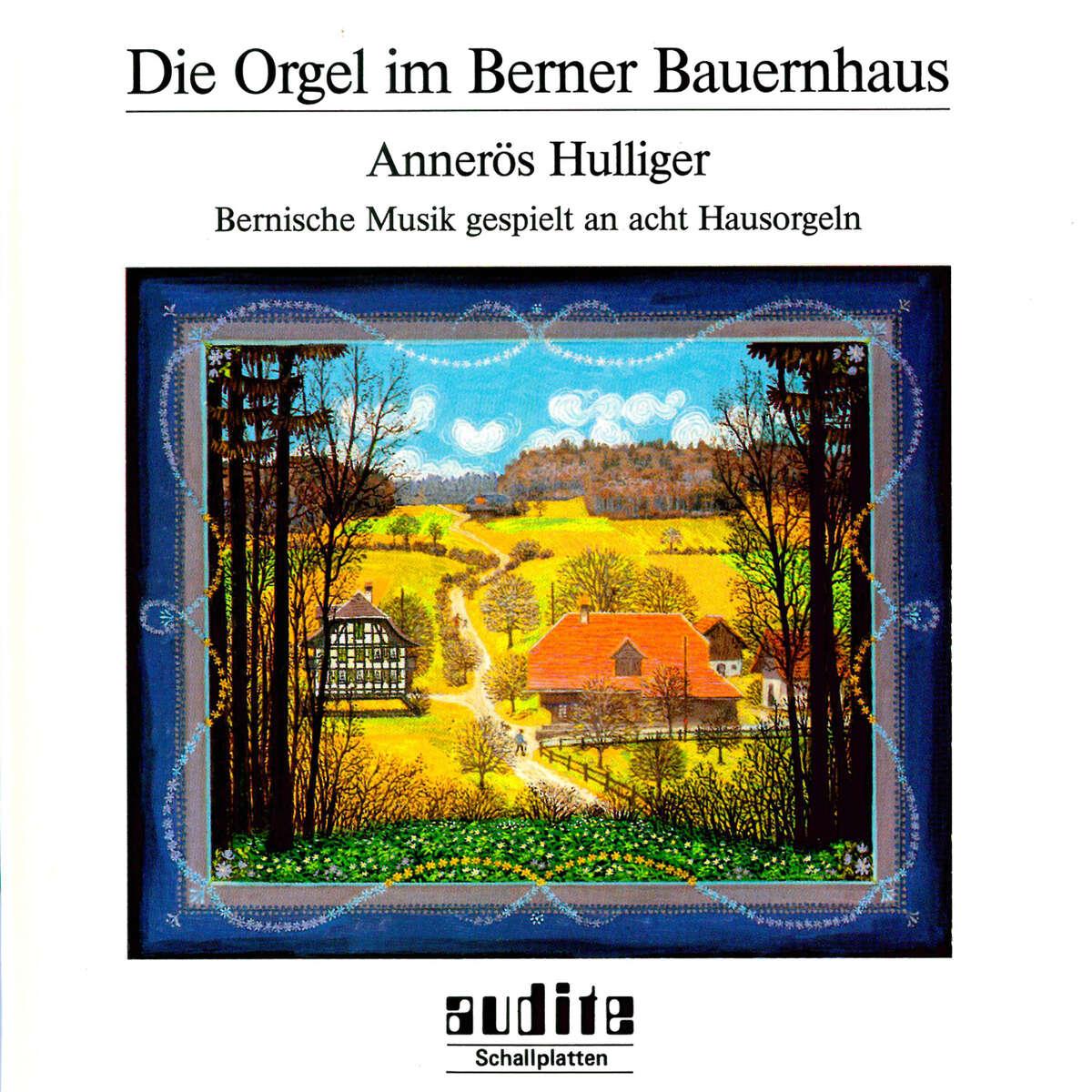 Die Orgel im Berner Bauernhaus